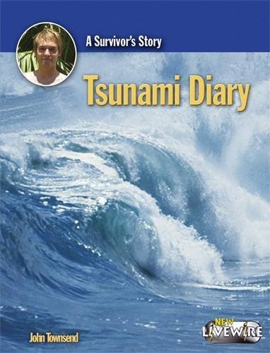 Tsunami Diary (Livewire Non Fiction) (0340916354) by John Townsend