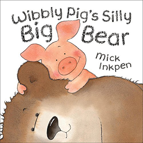 9780340917183: Wibbly Pig's Silly Big Bear