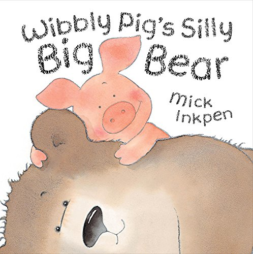 9780340917190: Wibbly Pig's Silly Big Bear