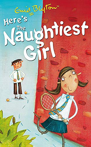 9780340917725: Here's the Naughtiest Girl!