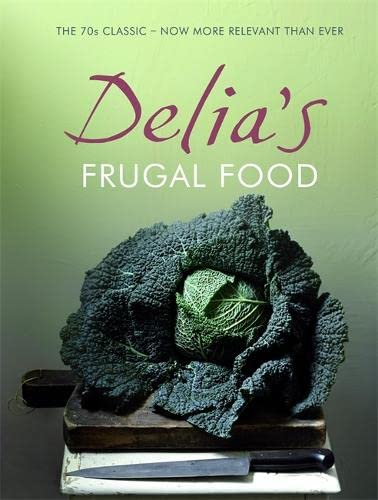 9780340918562: Delia's Frugal Food