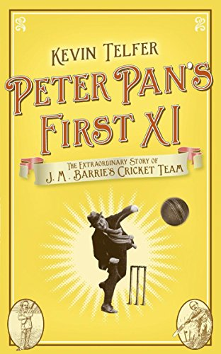 9780340919453: Peter Pan's First XI: The Extraordinary Story of J. M. Barrie's Cricket Team