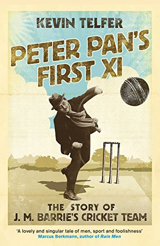 9780340919460: Peter Pan's First XI: The Extraordinary Story of J.M