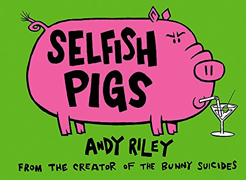 Selfish Pigs (0340920289) by Andy Riley