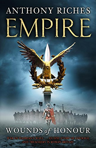Wounds of Honour: Empire I (Empire series): Anthony Riches