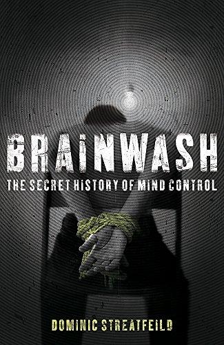9780340921036: Brainwash: The Secret History of Mind Control