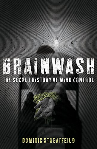 9780340921036: Brainwash: The Secret History of Mind Control