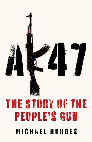 9780340921043: AK47: The Story of the People's Gun