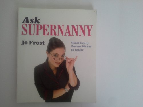 9780340921333: Ask Supernanny: What Every Parent Wants to Know