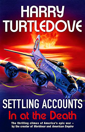 Settling Accounts: In at the Death: Turtledove, Harry