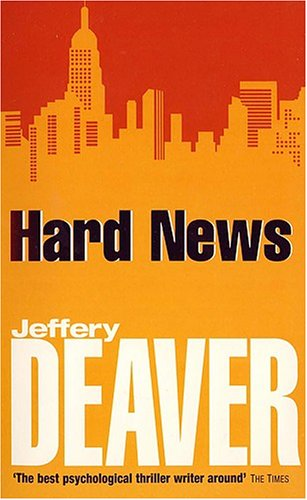 9780340923252: Hard News [Paperback] by Jeffery Deaver