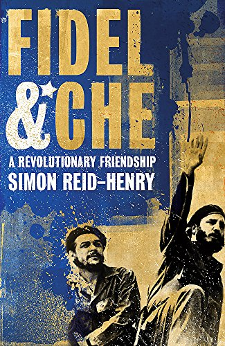 9780340923436: Fidel and Che: A Revolutionary Friendship