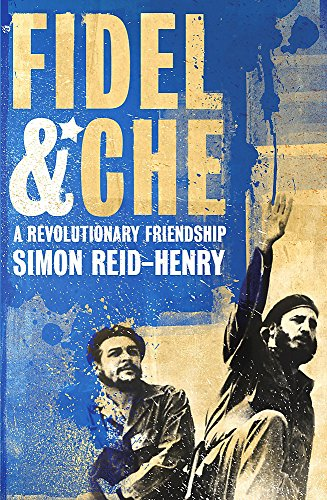 9780340923443: Fidel and Che: A Revolutionary Friendship