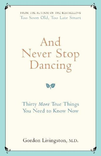 9780340923818: And Never Stop Dancing: Thirty More True Things You Need to Know Now