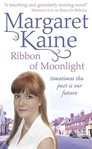 Ribbon of Moonlight: Margaret Kaine