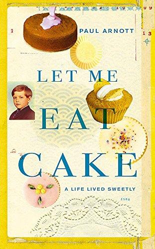 9780340923979: LET ME EAT CAKE