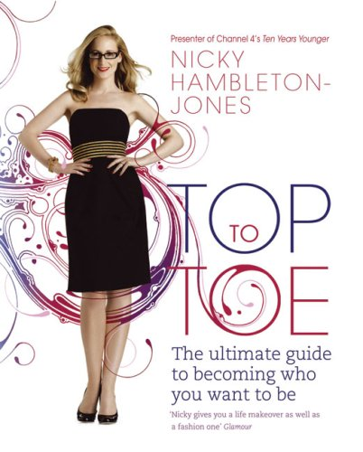 9780340924143: Top to Toe: The ultimate guide to becoming who you want to be