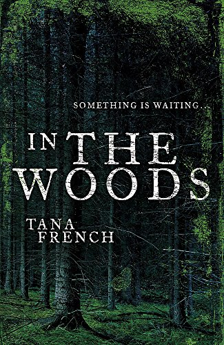 9780340924747: In the Woods: Dublin Murder Squad: 1. Winner of the Edgar, Anthony, Barry, Macavity and the IVCA Clarion awards