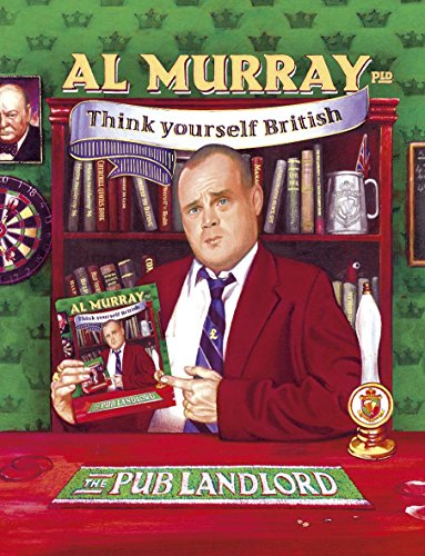 9780340924815: Al Murray The Pub Landlord Says Think Yourself British