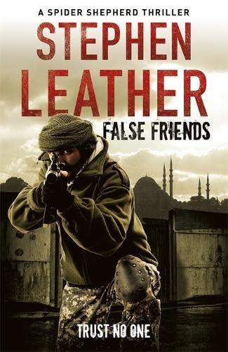 9780340924990: False Friends: The 9th Spider Shepherd Thriller (The Spider Shepherd Thrillers)