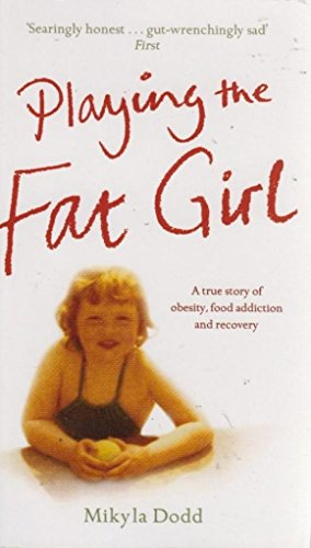 9780340925256: Playing The Fat Girl