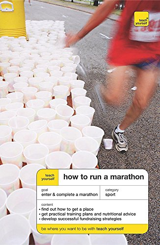 9780340927007: Teach Yourself How to Run a Marathon (Teach Yourself - General)