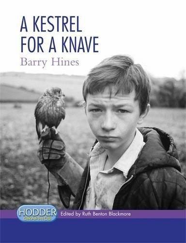 Hodder Graphics: A Kestrel for a Knave: Blackmore, Ruth Benton