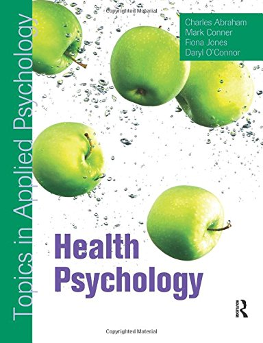 Health Psychology: Topics in Applied Psychology: Abraham, Charles