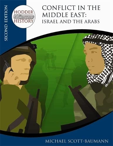 9780340929346: Conflict in the Middle East: Israel and the Arabs (Hodder 20th Century History)