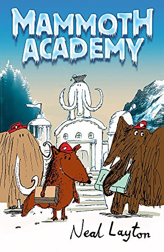 Mammoth Academy (0340930292) by Neal Layton