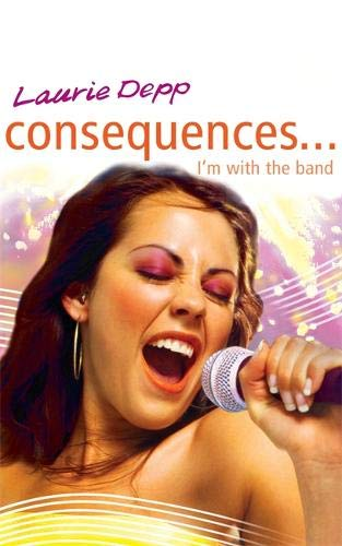 I'm with the Band: v. 6 (Consequences): LAURIE DEPP