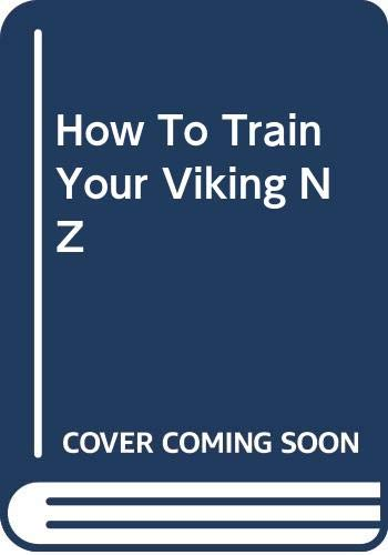 9780340930632: How to Train Your Viking, by Toothless: Translated from the Dragonese by Cressida Cowell