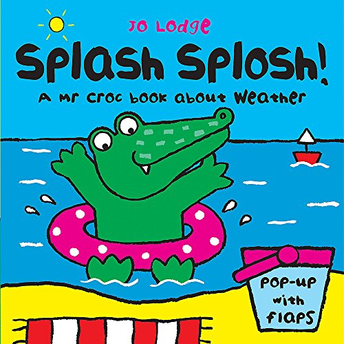 9780340931134: Mr Croc: Splash Splosh