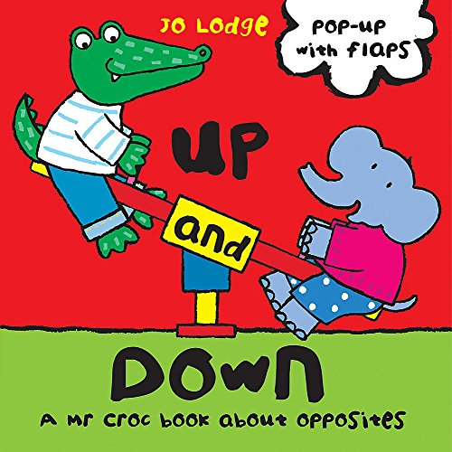 9780340931158: Up and Down: A Mr Croc Book About Opposites (Mr Croc Board Book)