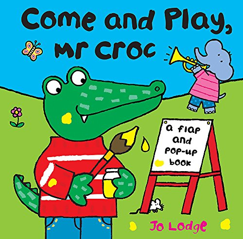 9780340931189: Come and Play Mr Croc