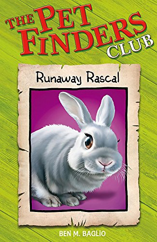 Runaway Rascal (The Pet Finders Club #12) (9780340931387) by Liss Norton Writing As Ben M. Baglio