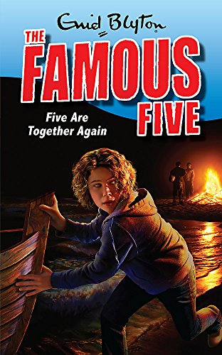 Famous Five: 21: Five Are Together Again: Blyton, Enid