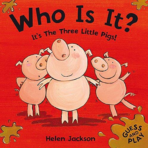 Who Is It? It's The Three Little Pigs!: Helen Jackson