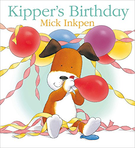 Kipper's Birthday: Inkpen, Mick