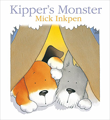 Kipper's Monster: Mick Inkpen