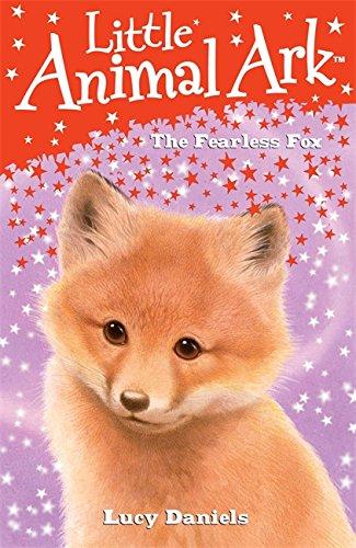 9780340932605: The Fearless Fox (Little Animal Ark)