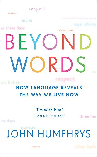 9780340933077: Beyond Words: How Language Reveals the Way We Live Now
