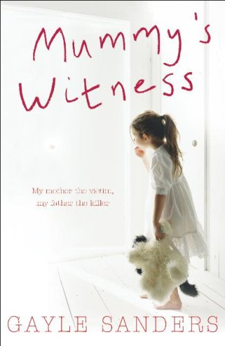 9780340933497: Mummy's Witness: My Mother the Victim, My Father the Killer