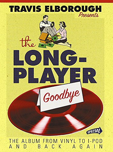 9780340934104: The Long-Player Goodbye