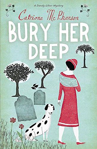 9780340935323: Bury Her Deep (Dandy Gilver)