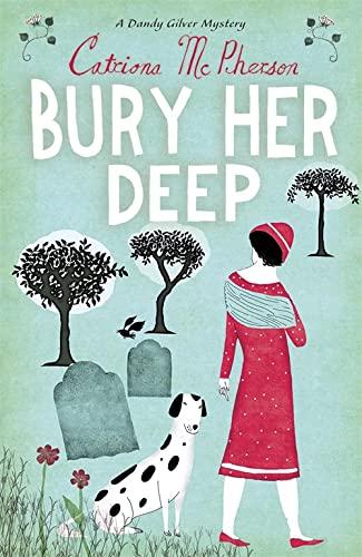9780340935330: Bury Her Deep (A Dandy Gilver Mystery)