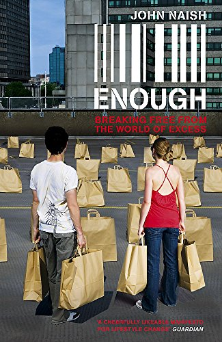 Enough: Breaking Free from the World of: Naish, John
