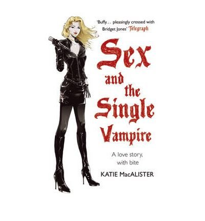 9780340935958: [Sex and the Single Vampire] (By: Katie MacAlister) [published: May, 2008]