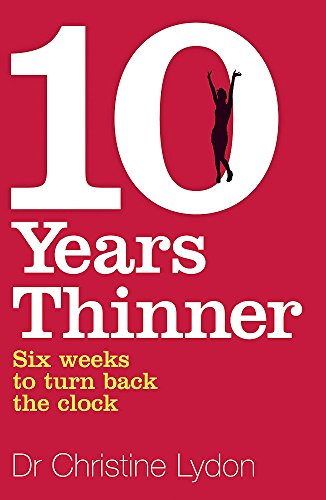 9780340936054: Ten Years Thinner: Six Weeks to Turn Back the Clock