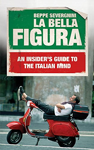 9780340936078: La Bella Figura: A Field Guide to the Italian Mind